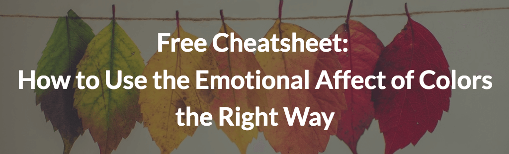 Free Cheatsheet: The Right Way to Use the Emotional Affect of Colors