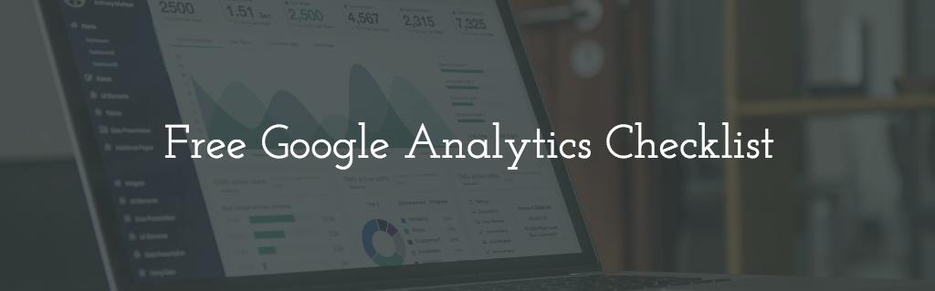 The Google Analytics Checklist
