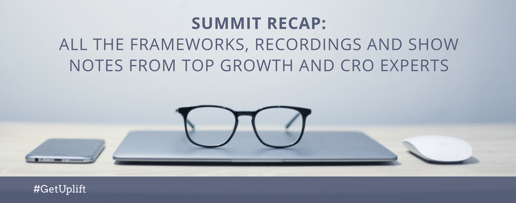GetUplift Summit Recap: The Key Takeaways, Frameworks, Slides and Recordings