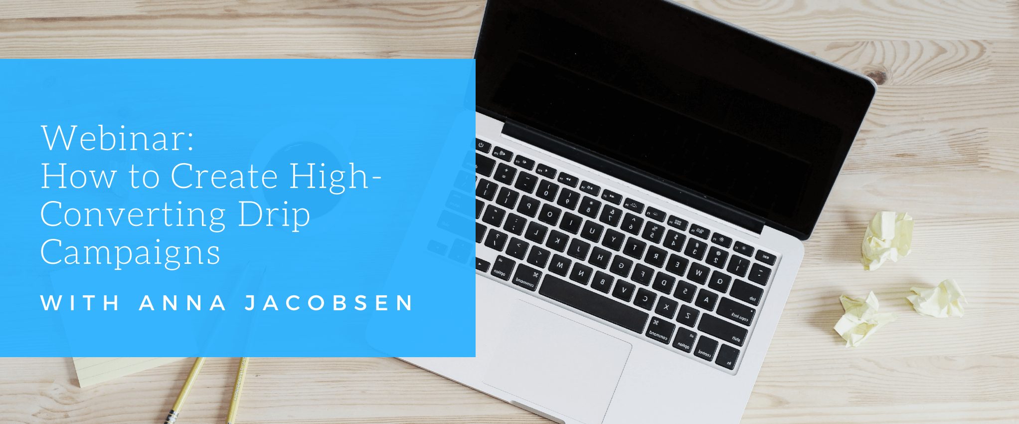 How to Create High-Converting Drip Campaigns [Webinar]