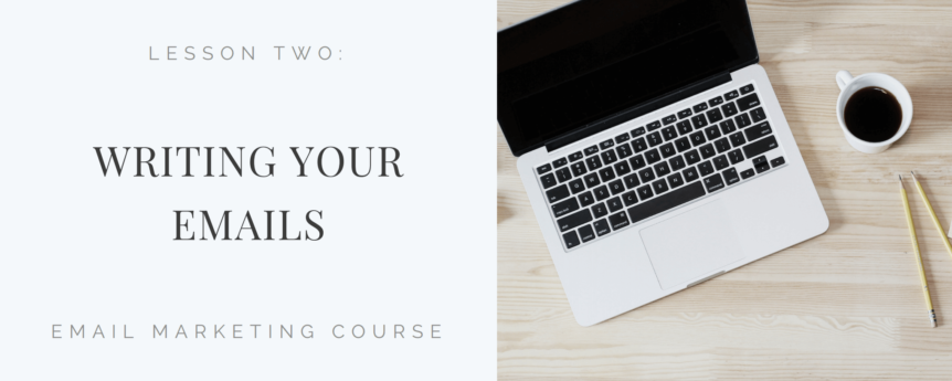 Email Marketing Course Day #2: Writing your Emails