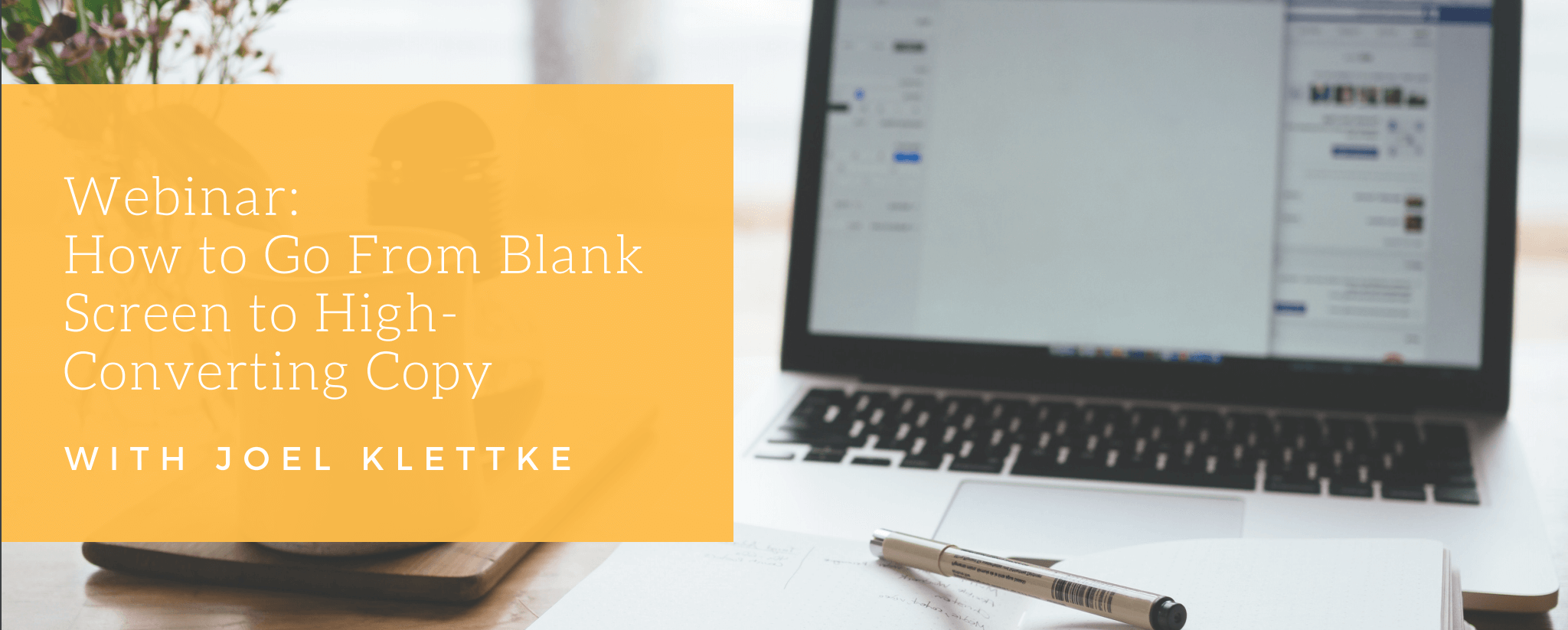 How to go from blank screen to high-converting copy [webinar]