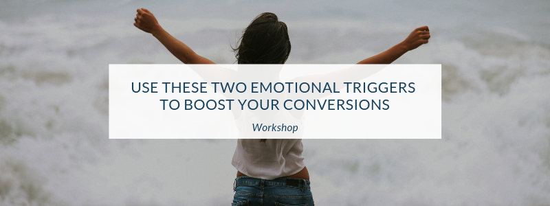 Two Emotional Triggers That Boost Conversions (Including Formulas)